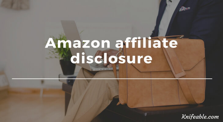 Amazon affiliate disclosure-knifeable.com